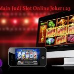 Strategi Main Judi Slot Online Joker123