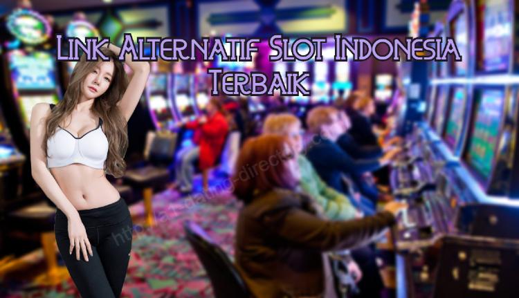 Link Alternatif Slot Indonesia Terbaik